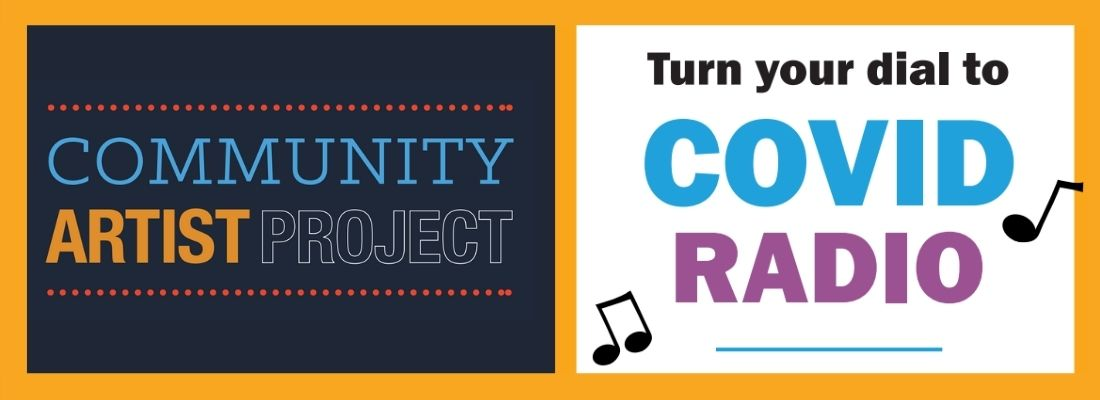 Community Artist Project, turn your dial to covid radio